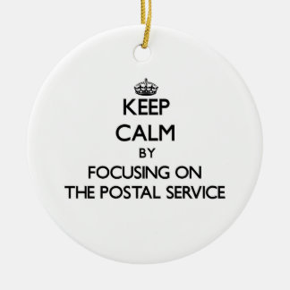 Keep Calm by focusing on The Postal Service Ornaments