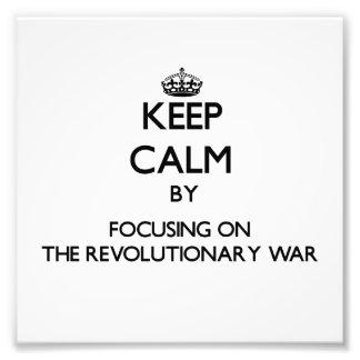 Keep Calm by focusing on The Revolutionary War Art Photo