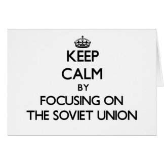 Keep Calm by focusing on The Soviet Union Stationery Note Card