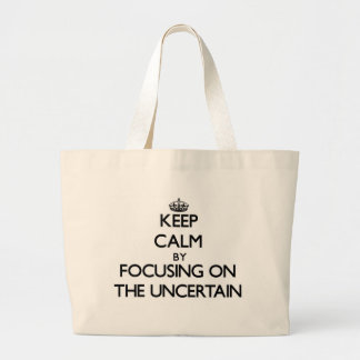 Keep Calm by focusing on The Uncertain Tote Bag