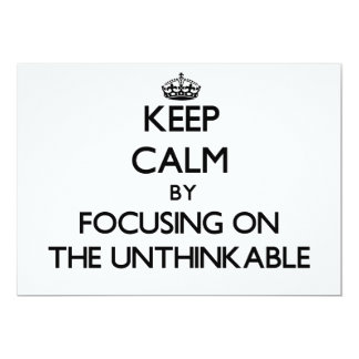 Keep Calm by focusing on The Unthinkable Personalized Invitation