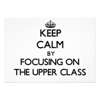Keep Calm by focusing on The Upper Class Personalized Invite