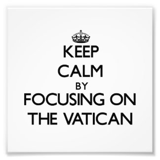 Keep Calm by focusing on The Vatican Art Photo