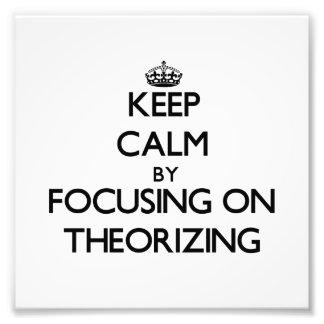 Keep Calm by focusing on Theorizing Art Photo