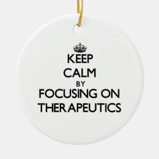 Keep Calm by focusing on Therapeutics Christmas Ornament
