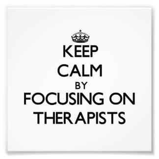 Keep Calm by focusing on Therapists Photo