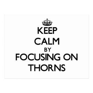 Keep Calm by focusing on Thorns Postcard