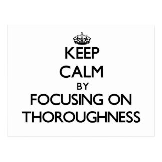 Keep Calm by focusing on Thoroughness Postcard