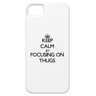 Keep Calm by focusing on Thugs iPhone 5 Cover