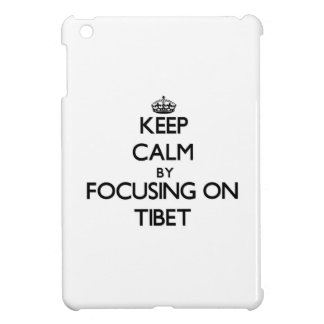 Keep Calm by focusing on Tibet iPad Mini Covers