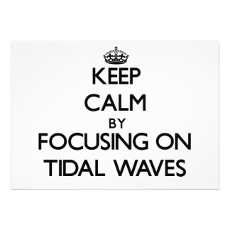Keep Calm by focusing on Tidal Waves Personalized Announcements
