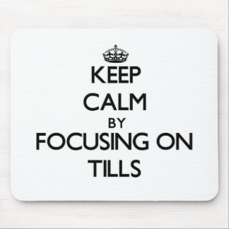 Keep Calm by focusing on Tills Mouse Pad
