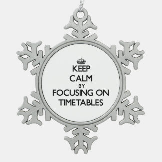 Keep Calm by focusing on Timetables Snowflake Pewter Christmas Ornament