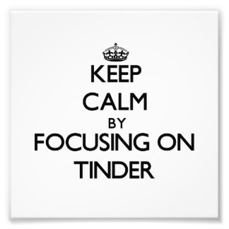 Keep Calm by focusing on Tinder Photo