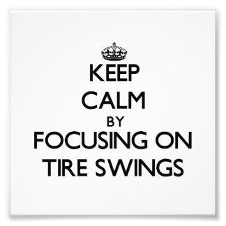 Keep Calm by focusing on Tire Swings Photo Print