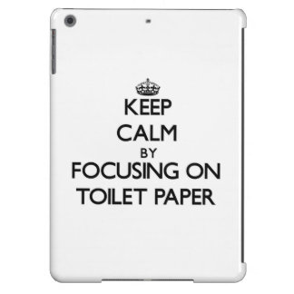 Keep Calm by focusing on Toilet Paper iPad Air Cases