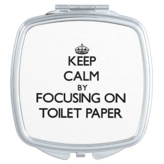 Keep Calm by focusing on Toilet Paper Compact Mirror