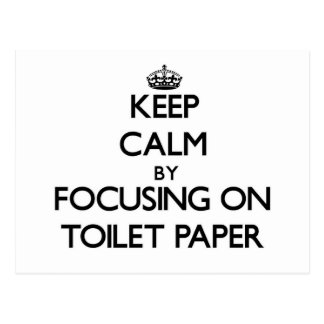 Keep Calm by focusing on Toilet Paper Postcard