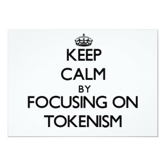 Keep Calm by focusing on Tokenism Personalized Invitations