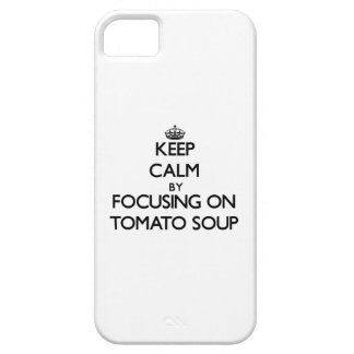 Keep Calm by focusing on Tomato Soup iPhone 5/5S Covers