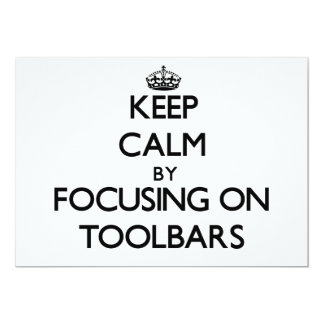 Keep Calm by focusing on Toolbars 5x7 Paper Invitation Card