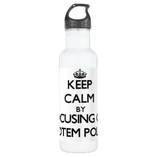 Keep Calm by focusing on Totem Poles 24oz Water Bottle