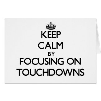 Keep Calm by focusing on Touchdowns Stationery Note Card