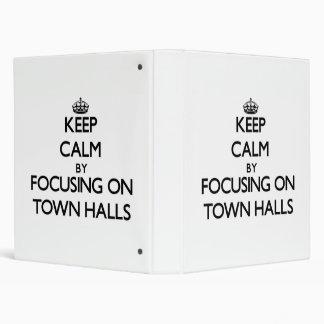 Keep Calm by focusing on Town Halls Binders