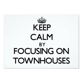Keep Calm by focusing on Townhouses 5x7 Paper Invitation Card