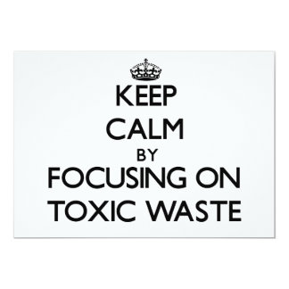 Keep Calm by focusing on Toxic Waste Announcements