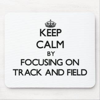 Keep Calm by focusing on Track And Field Mouse Pad