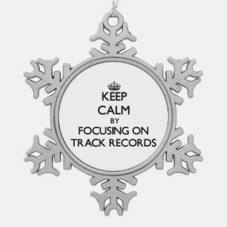 Keep Calm by focusing on Track Records Ornament