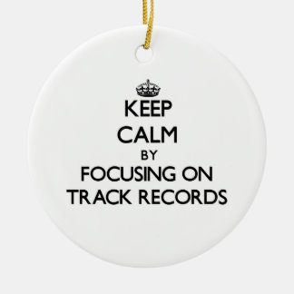 Keep Calm by focusing on Track Records Christmas Ornament