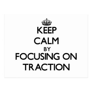 Keep Calm by focusing on Traction Postcard