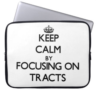 Keep Calm by focusing on Tracts Computer Sleeves
