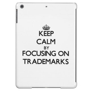 Keep Calm by focusing on Trademarks iPad Air Covers