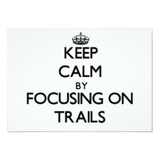 Keep Calm by focusing on Trails Invitation