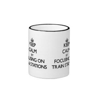 Keep Calm by focusing on Train Stations Coffee Mug
