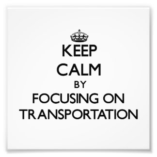 Keep Calm by focusing on Transportation Photo
