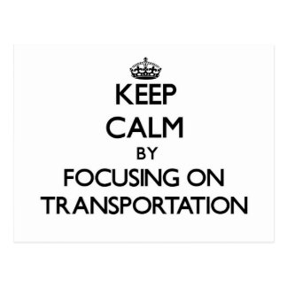 Keep Calm by focusing on Transportation Post Cards