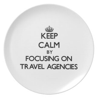 Keep Calm by focusing on Travel Agencies Party Plates