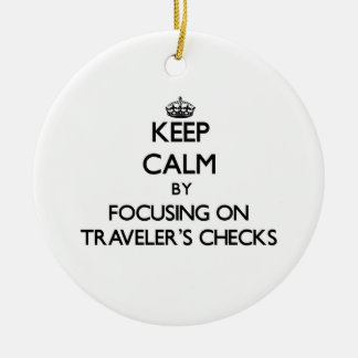 Keep Calm by focusing on Traveler'S Checks Double-Sided Ceramic Round Christmas Ornament