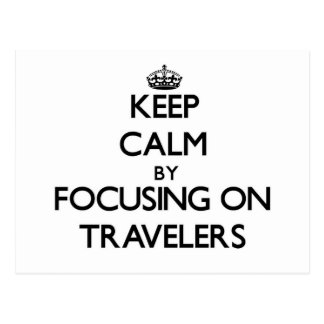 Keep Calm by focusing on Travelers Post Card