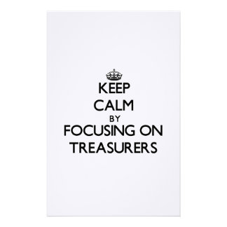 Keep Calm by focusing on Treasurers Customized Stationery