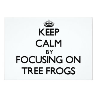Keep Calm by focusing on Tree Frogs 5x7 Paper Invitation Card