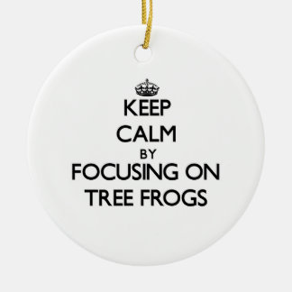 Keep Calm by focusing on Tree Frogs Christmas Ornaments