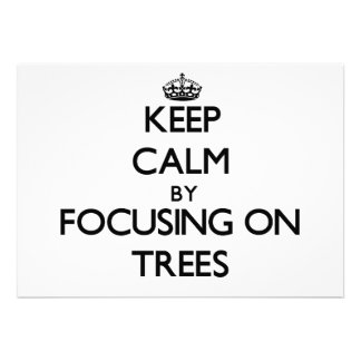 Keep Calm by focusing on Trees Announcements