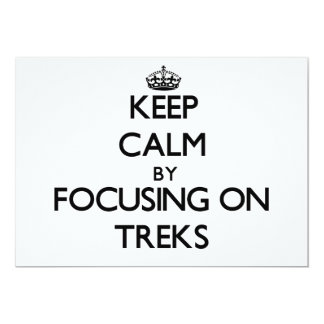 "Keep Calm by focusing on Treks 5"" X 7"" Invitation Card"