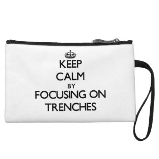 Keep Calm by focusing on Trenches Wristlet Clutch