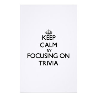 Keep Calm by focusing on Trivia Custom Stationery